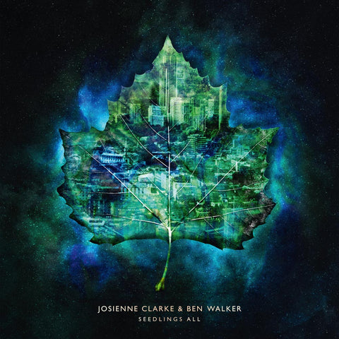 Josienne Clarke & Ben Walker - Seedlings All