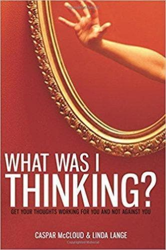 What Was I Thinking?: Get Your Thoughts Working for You and Not Against You - Books - McCloud, Casper - Forerunner Bookstore Online Store