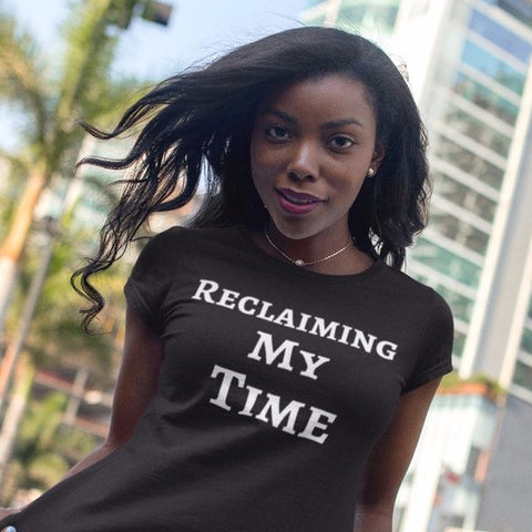 Reclaiming My Time Statement Ladies Tee