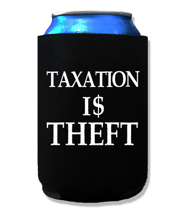 Taxation is Theft Koozie by Libertarian Country