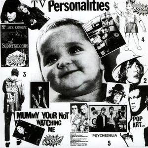 "TV Personalities ""Mummy Your Not Watching Me"" LP"
