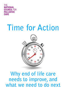 Time for Action: Why end of life care needs to improve, and what we need to do next (July 2015)