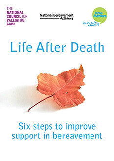 Life After Death: Six steps to improve support in bereavement (January 2014)