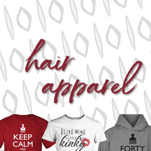 Hair T-Shirts & Apparel