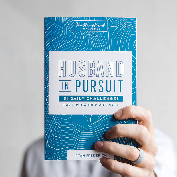 Husband in Pursuit: 31 Daily Challenges for Loving Your Wife Well