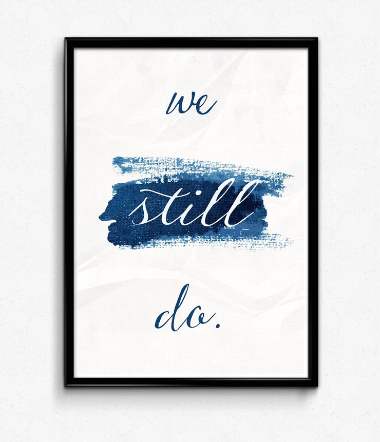 """We Still Do"" Poster"