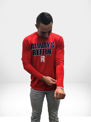 """Always Reffin"" Dri Fit Long Sleeve"