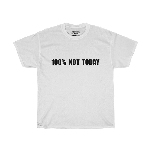 100% NOT TODAY - T-Shirt - (White/Grey)
