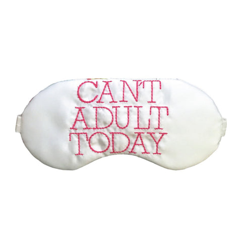 Can't Adult Today Sleep Mask