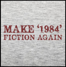 Load image into Gallery viewer, make 1984 fiction again, custom t shirt,