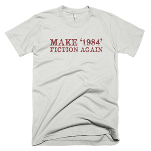 make 1984 fiction again, custom t shirt,