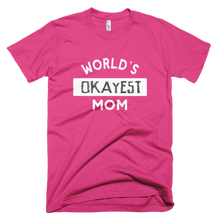 Load image into Gallery viewer, worlds okayest mom, t shirt, custom shirt,