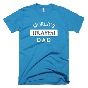 worlds okayest dad, dad shirt,