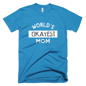 worlds okayest mom, t shirt, custom shirt,