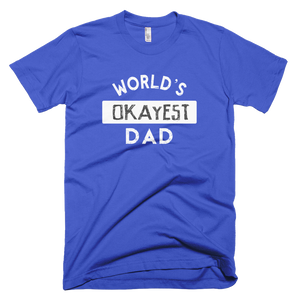worlds okayest dad, dad shirt, custom t shirt,