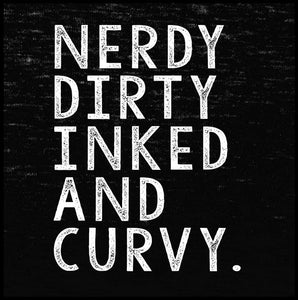 nerdy dirty inked and curvy, t shirt, womens fashion,
