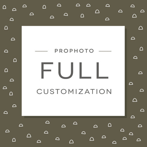 ProPhoto Full Customization