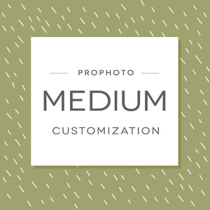 ProPhoto Medium Customization