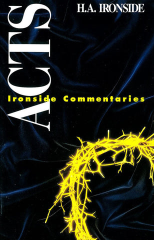 ACTS,  H.A. IRONSIDE- Paperback