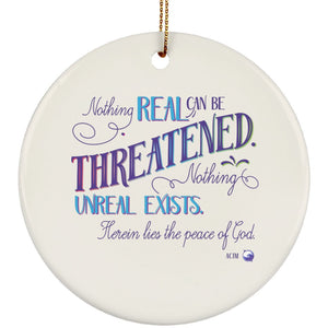 Nothing Real Can Be Threatened - Ceramic ACIM Christmas Ornament-Apparel-Circle-The Miracles Store