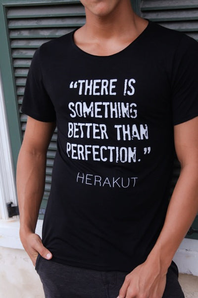 """There Is Something Better Than Perfection"" Unisex Tee"