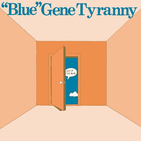 Blue Gene Tyranny - Out of the Blue LP