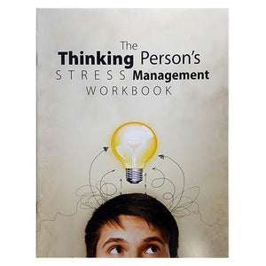 The Thinking Person's Stress Management Workbook