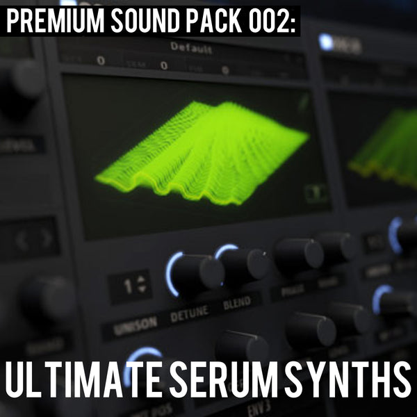 PREMIUM PACK 002: Ultimate Serum Synths