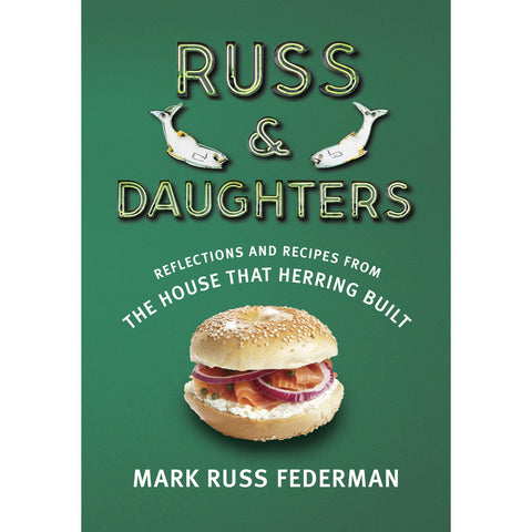 Russ & Daughters: Reflections and Recipes from the House That Herring Built by Mark Russ Federman - Jewish Gifts, Collectibles and Judaica | Reboot Shop