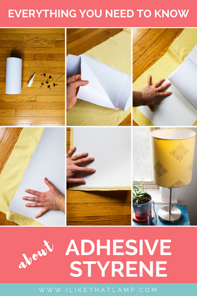 A Spotlight on Adhesive Styrene + How to Make a Lampshade You Love