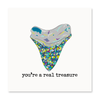 You're A Real Treasure