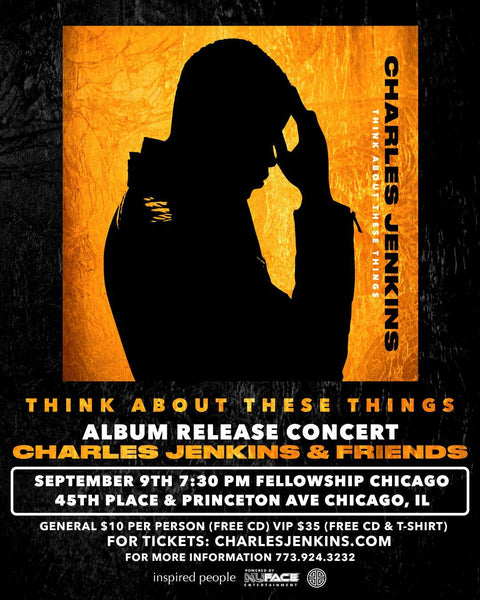 Think About These Things Album Release Concert w/ Charles Jenkins & Friends