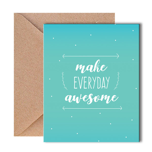 Greeting Card - Make Everyday Awesome-Stationery-PropShop24.com