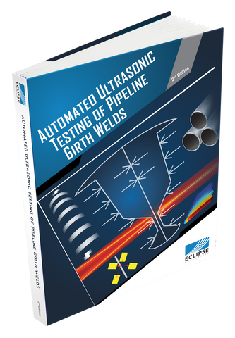 Automated Ultrasonic Testing for Pipeline Girth Welds Book - 2nd Edition