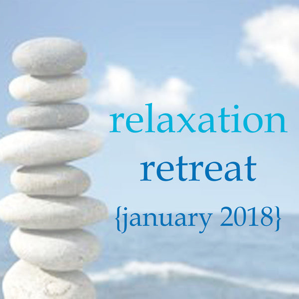 Relaxation Retreat - January 2018