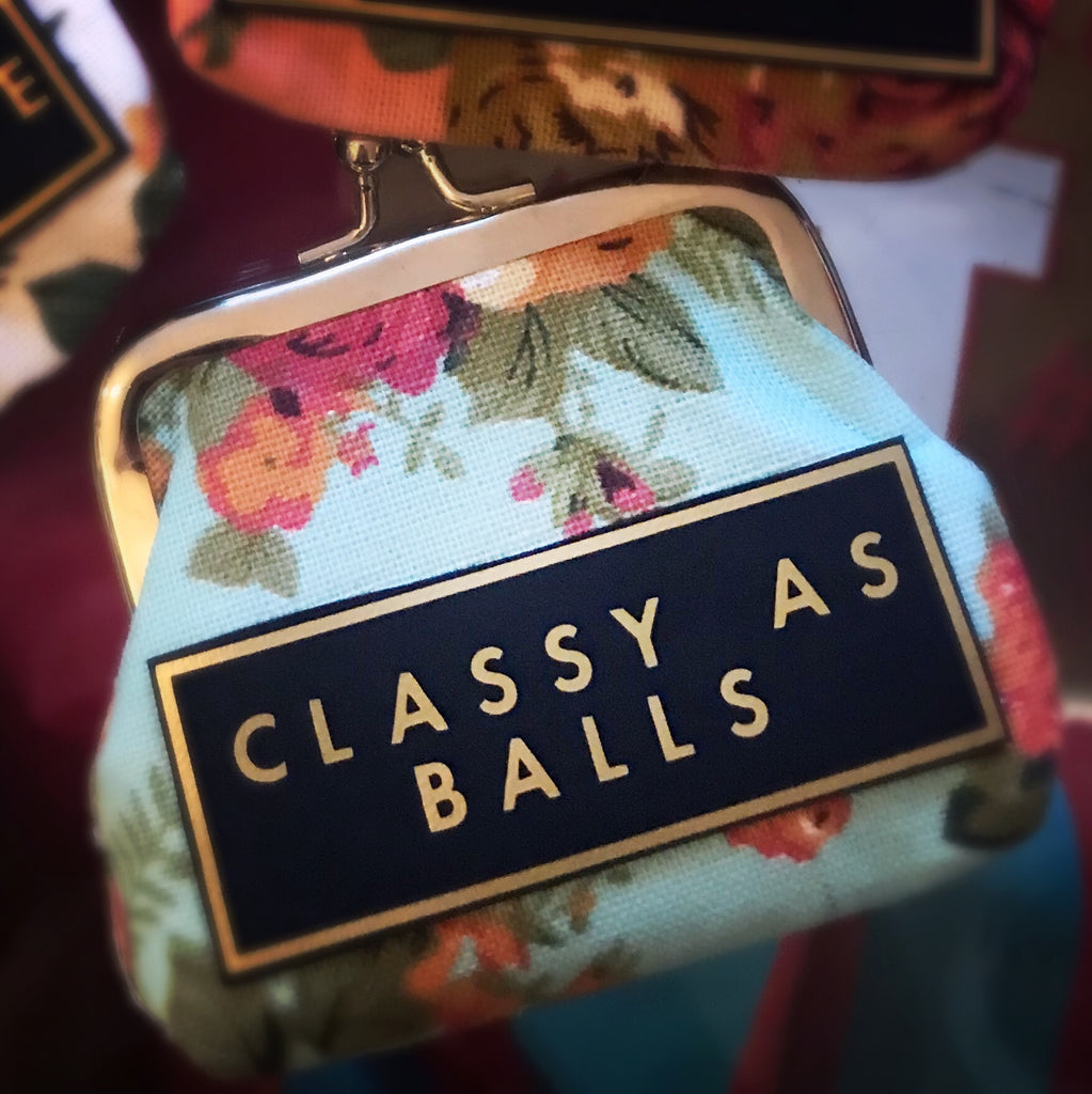 'CLASSY AS BALLS' coin purse. Please note fabric design will vary.