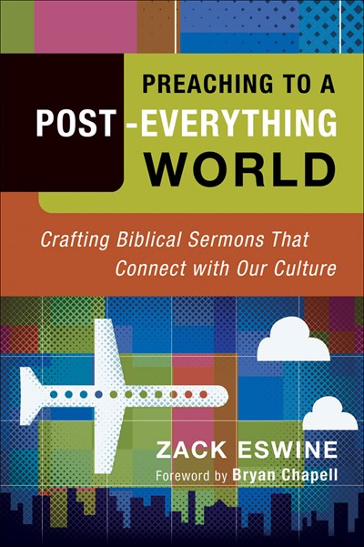 Preaching to a Post-Everything World