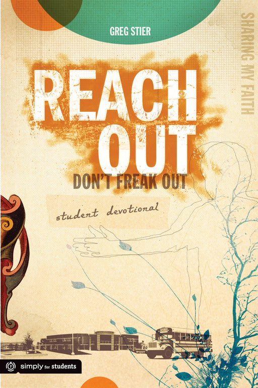 Reach Out, Don't Freak Out Student Devotional