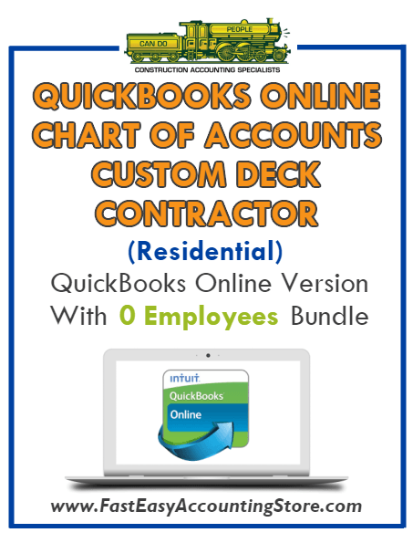 Custom Deck Contractor Residential QuickBooks Online Chart Of Accounts With 0 Employees Bundle - Fast Easy Accounting Store