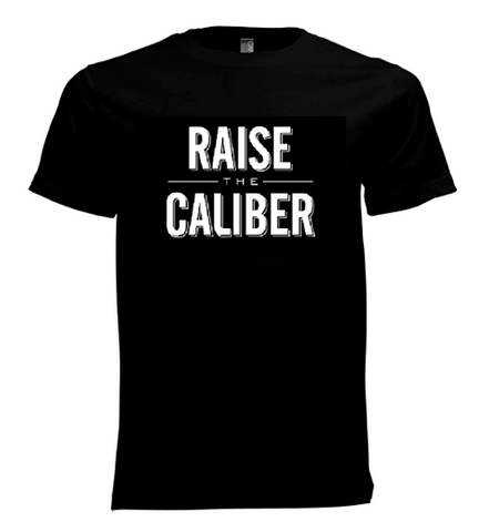 Raise the Caliber T Shirt Men's