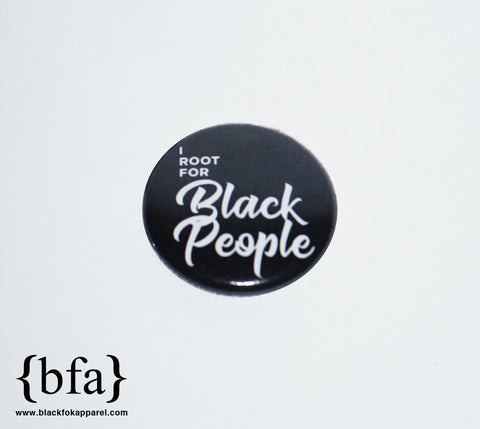 I Root for Black People 1 inch Black Button