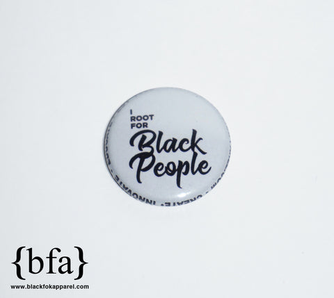 I Root for Black People 1 inch White Button