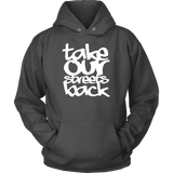 Take Our Streets Back Hooded Sweatshirt Grey