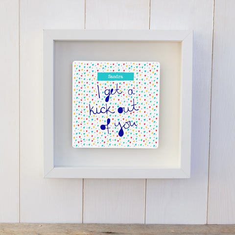 I get a kick out of you personalised anniversary gift box frame - white