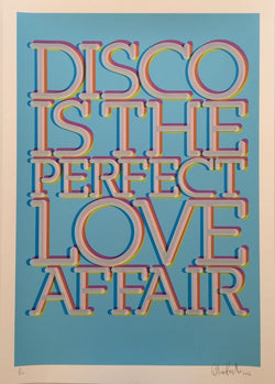 Disco is the perfect love affair - Oli Fowler (Signed by the artist)