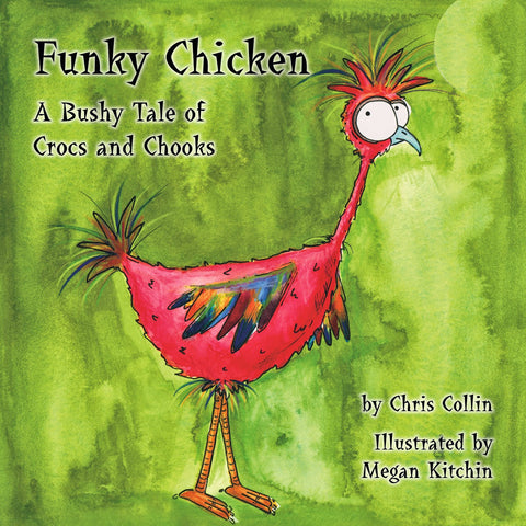 Funky Chicken a Bushy Tale of Crocs and Chooks Book