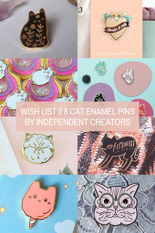 Wish List // 8 Cat Enamel Pins by Independent Creators