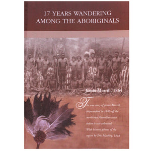 17 Years wondering among the Aboriginals