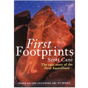 First Footprints -The epic story of First Australians by Scott Cane
