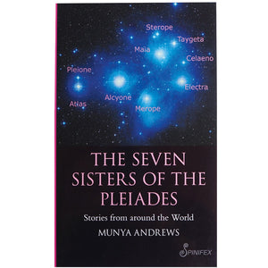The Seven Sisters of the Pleiades - Munya Andrews